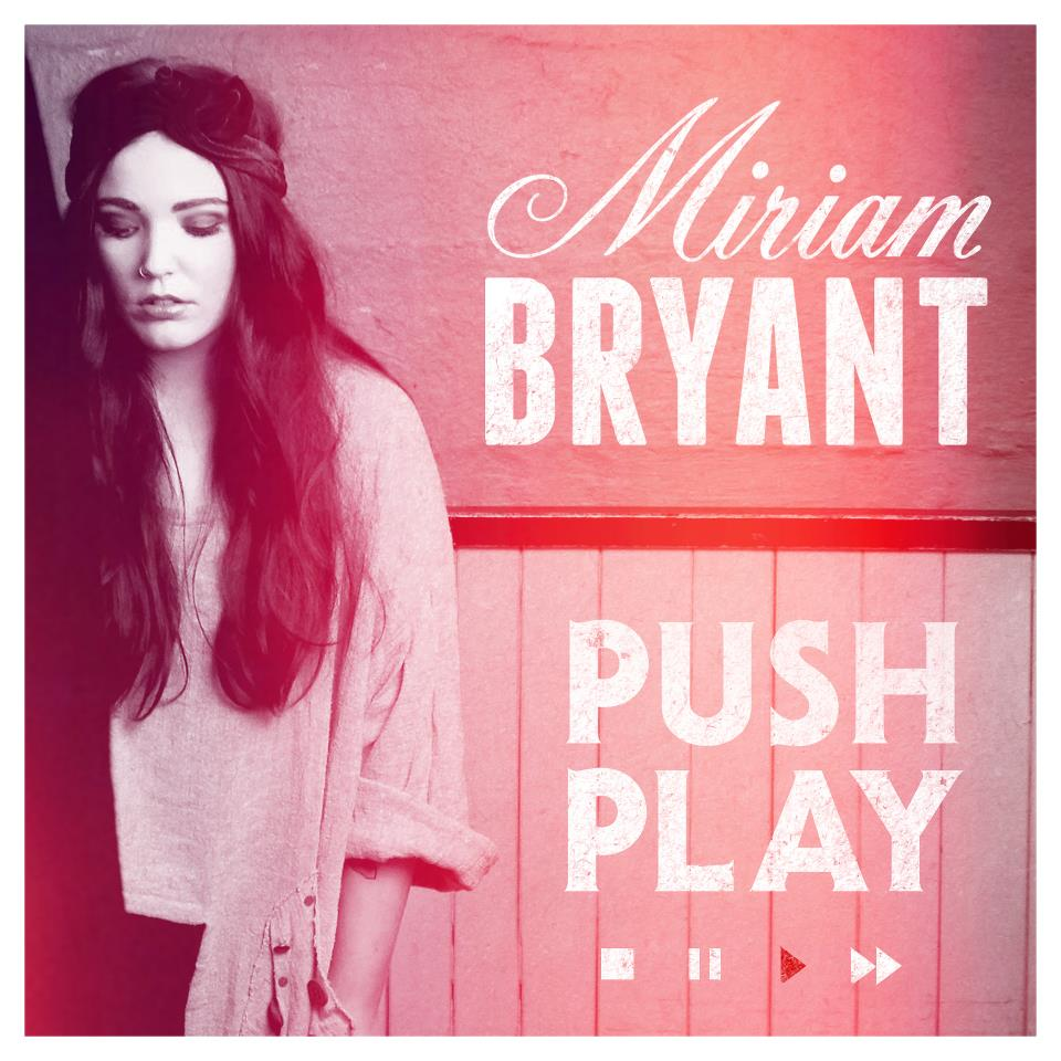 Miriam Bryant's hit single Push Play
