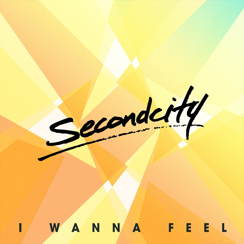 SecondCity I Wanna Feel