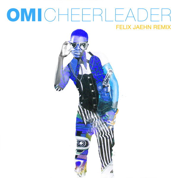 Single sleeve of OMI's 'Cheerleader' (Felix Jaehn Remix Radio Edit)