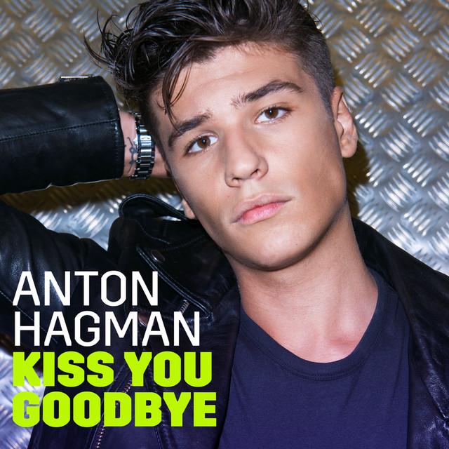 Single sleeve of 'Kiss You Goodbye' with Anton Hagman